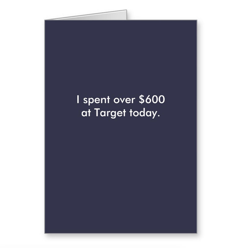 I Spent 600 At Target Today Birthday Card